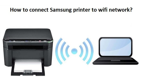 connect Samsung printer to wifi